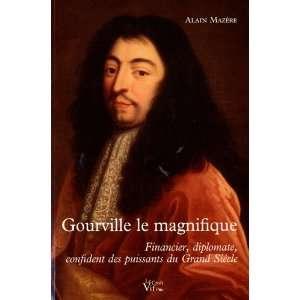 Gourville, le magnifique (9782916104812): Alain Mazère: Books