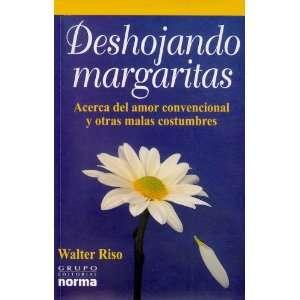 El Amor Y Otras Malas Costumbres (9789580476122) Walter Riso Books