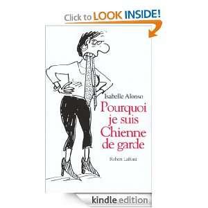 Pourquoi je suis une chienne de garde (French Edition) Isabelle