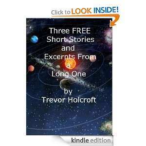 Three (not quite) FREE Short Stories (And Excerpts From a Long One)