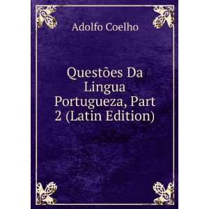 Da Lingua Portugueza, Part 2 (Latin Edition): Adolfo Coelho: Books