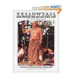 Yellowtail, Crow Medicine Man and Sun Dance Chief An
