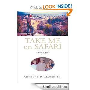 Take Me on Safari:A Family Affair: Anthony P. Mauro Sr.: