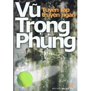 Tuyen Tap Truyen Ngan: Vu Trong Phung: Books