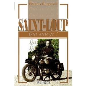 Saint Loup (French Edition) (9782867144479) Francis Bergeron Books