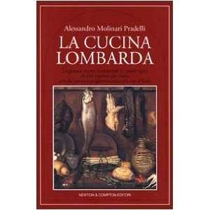 La cucina lombarda Le gustose ricette tradizionali e i