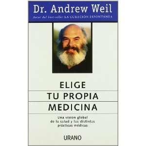 Elige Tu Propia Medicina (Spanish Edition) (9788479533335