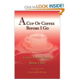 A Cup Of Coffee Before I Go Family Things Series Book One