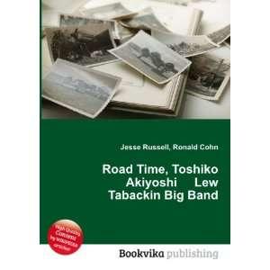 Road Time, Toshiko Akiyoshi Lew Tabackin Big Band Ronald
