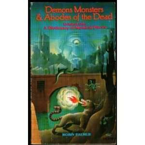 Demons Monsters & Abodes of the Dead: Robin Palmer: Books