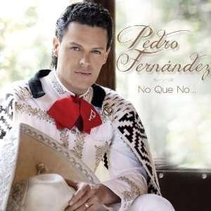 No Que No Pedro Fernandez Music