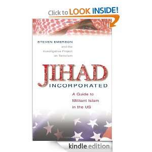 Jihad Incorporated: A Guide to Militant Islam in the US: Steven