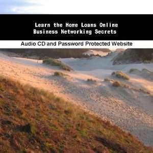Learn e Home Loans Online Business Networking Secrets