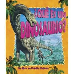 Es Un Dinosaurio?/what Is a Dinosaur (La Ciencia De Los Seres Vivos