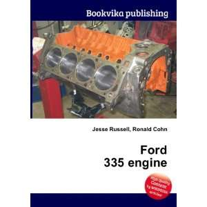 Ford 335 engine Ronald Cohn Jesse Russell Books