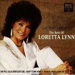 Coal Miners Daughter The Best Of Loretta Lynn Loretta Lynn Music