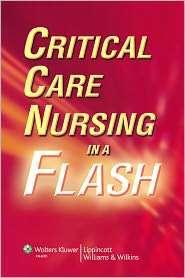 Critical Care Nursing in a Flash, (0781792843), Lippincott Williams
