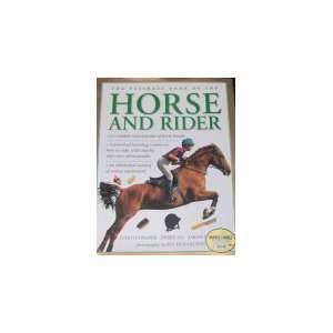 The Ultimate Book of the Horse and Rider (9780760717417): Debby