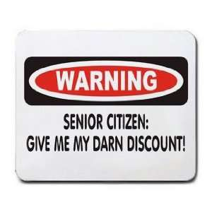 SENIOR CITIZEN: GIVE ME MY DARN DISCOUNT! Mousepad: Office