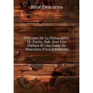 Et Une Table De Descartes (French Edition) René Descartes Books