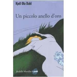 Un piccolo anello doro (9788831788762) Kjell O. Dahl Books