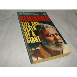Hemingway  Life and Death of a Giant Kurt Singer Books