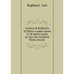 nuovo posta in luce dal cavaliere Pietro Ercole .: Leo Raphael: Books