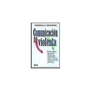 Comunicacion No Violenta (Spanish Edition): Marshall Rosenberg