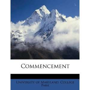 Commencement (9781175649720) College Park University of