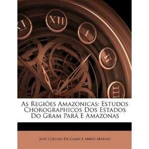 as (9781144580962): José Coelho Da Gama E Abreu Marajó: Books