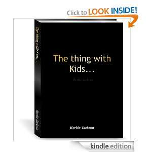 The thing with Kids Herbie Jackson:  Kindle Store