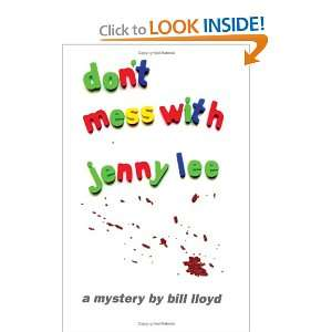 Dont Mess with Jenny Lee: Bill Lloyd: 9781403316981: