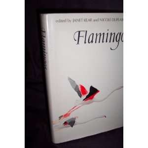 Flamingos (9780856610073): Janet Kear, Nicole Duplaix Hall: Books
