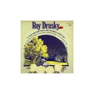 Love Way That Youve Been Lovin Me [LP VINYL]: ROY DRUSKY: Music