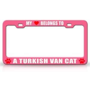 MY HEART BELONGS TO A TURKISH VAN Cat Pet Auto License Plate Frame Tag
