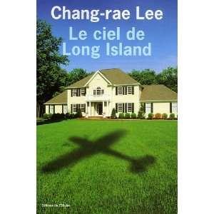 Le ciel de Long Island Chang Rae Lee Books