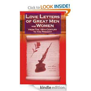 Love Letters of Great Men and Women  From The Eighteenth Century To