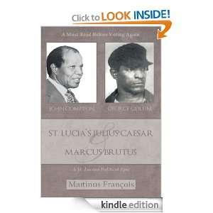 St. Lucias Julius Caesar & Marcus BrutusA St. Lucian Political Epic