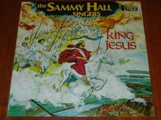 SAMMY HALL SINGERS   KING JESUS   1981 RARE STILL SEALED LP