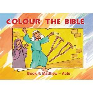Color The Bible Bk 4 Matthew   Acts (Colour the Bible