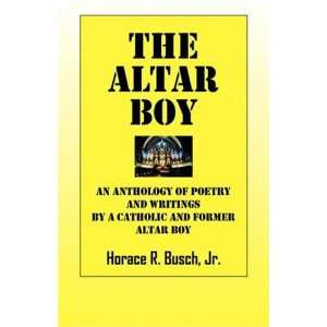 The Altar Boy: An Anthology of poetry and writings by a Catholic and