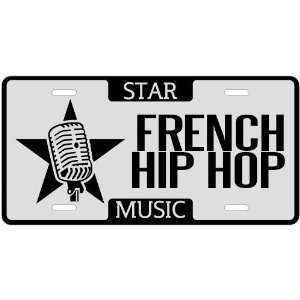 New  I Am A French Hip Hop Star   License Plate Music