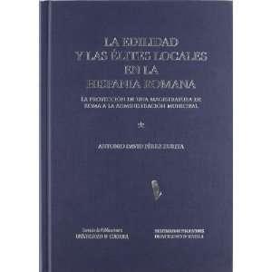 la Hispania Romana  la proyección de una magistratura de Roma a la