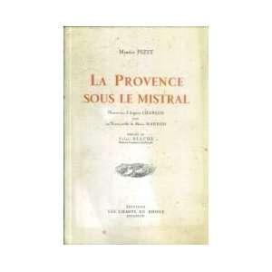 La Provence sous le mistral Maurice Pezet Books