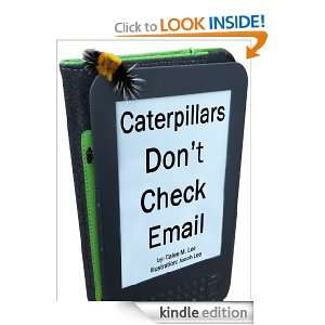 Caterpillars Dont Check Email: An illustrated picture book for