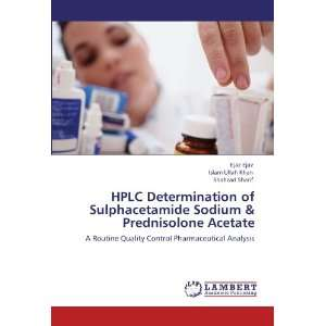 HPLC Determination of Sulphacetamide Sodium & Prednisolone Acetate: A
