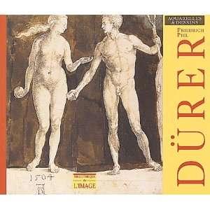 : Durer: Aquarelles Et Dessins (9782909808048): Friedrich Piel: Books