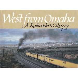Omaha A Railroaders Odyssey (9780915713202) Jack A. Pfeifer Books