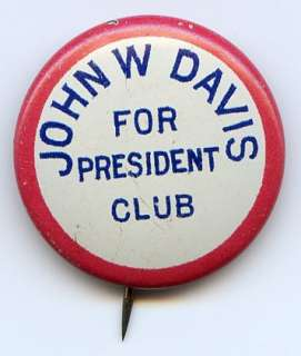 John W. Davis For President Club 1924 Pin Pinback Button