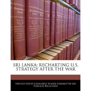 SRI LANKA: RECHARTING U.S. STRATEGY AFTER THE WAR